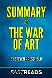 Summary of The War of Art: by Steven Pressfield   Includes Key Takeaways & Analysis