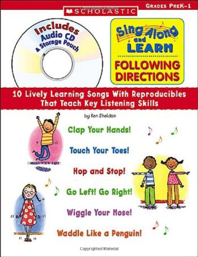 Sing Along and Learn: Following Directions: 10 Lively Learning Songs With Reproducibles That Teach Key Listening Skills