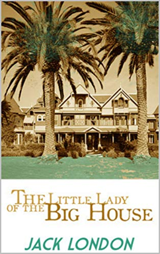 The Little Lady of the Big House: annotated
