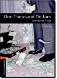 Oxford Bookworms Library: Level 2:: One Thousand Dollars and Other Plays: 700 Headwords (Oxford Bookworms ELT)