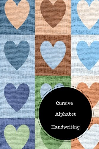 Cursive Alphabet Book: ABC Letters In Cursive. Handy 6 in by 9 in Notebook Journal . A B C in Uppercase &  Lower Case. Dotted, With Arrows And Plain]()