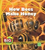 How Bees Make Honey, Louise Spilsbury, 1429655356