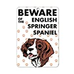 Aluminum Metal Sign Funny Beware of English Springer Spaniel Dog Informative Novelty Wall Art Vertical 8INx12IN 4