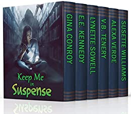 Keep Me in Suspense Collection by [Williams, Susette, Verde, Alexa, Sowell, Lynette, Kennedy, E.E., Conroy, Gina, Tenery, V.B.]