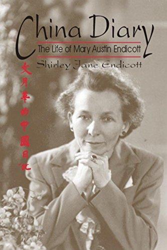 China Diary: The Life of Mary Austin Endicott (Life Writing) Shirley Jane Endicott