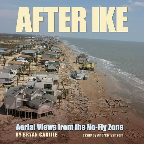 After Ike: Aerial Views from the No-Fly Zone (Gulf Coast Books, sponsored by Texas A&M University-Corpus Christi) pdf
