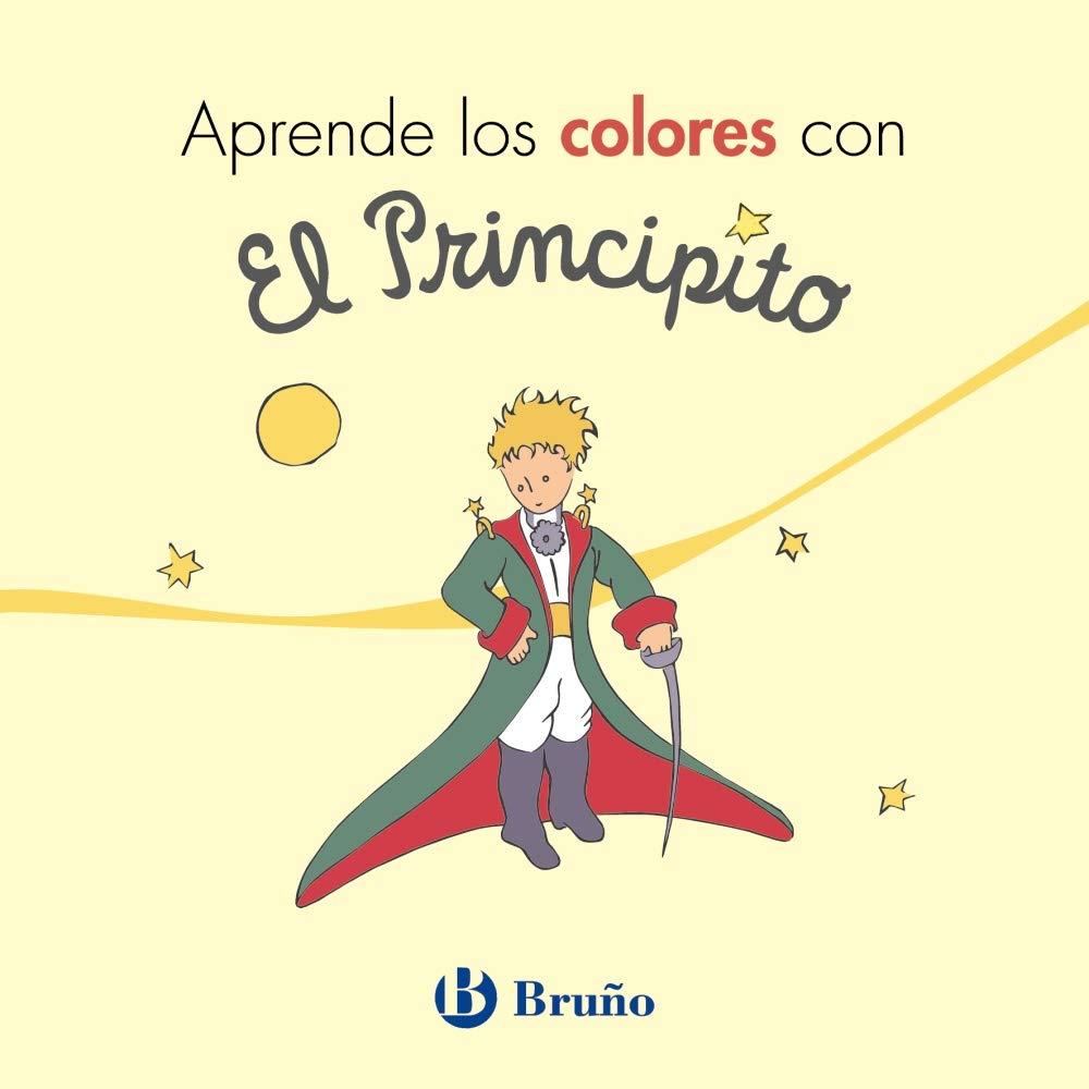 Aprende los colores con El Principito Castellano - A Partir De 0 Años -  Personajes - El Principito: Amazon.es: Antoine de Saint-Exupéry: Libros