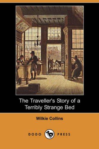 The Traveller's Story of a Terribly Strange Bed (Dodo Press) pdf