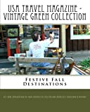 USA Travel Magazine - Vintage Green Collection, Let Your Imagination As You Explore America's Backyard & Beyond!, 145383558X