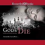 When Gods Die: Sebastian St. Cyr, Book 2 | C. S. Harris