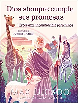 Dios siempre cumple sus promesas: Esperanza inconmovible para niños (Spanish Edition): Max Lucado: 9781418598976: Amazon.com: Books