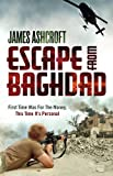Escape from Baghdad, James Ashcroft, 0753519933