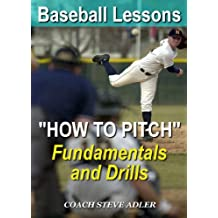 """Baseball Lessons """"How to Pitch"""" - Fundamentals and Drills"""
