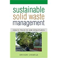 Sustainable Solid Waste Management: Issues Policies and Structures