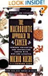 The Macrobiotic Approach to Cancer: T...