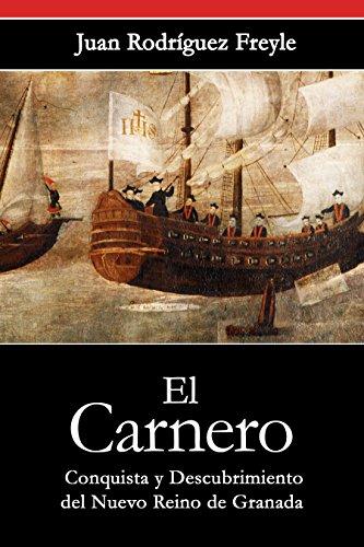 El Carnero: Conquista y descubrimiento del Nuevo Reino de Granada (Spanish Edition) by