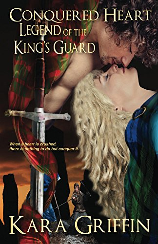 Conquered Heart (Legend of the King's Guard Book 1)
