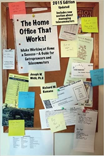2015 Edition The Home Office that Works Make Working at Home a Success A Guide for Entrepreneurs and Telecommuters