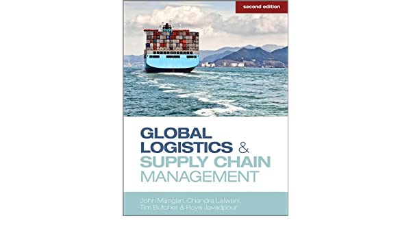Global logistics and supply chain management ebook john mangan global logistics and supply chain management ebook john mangan chandra lalwani tim butcher roya javadpour amazon kindle store fandeluxe Images