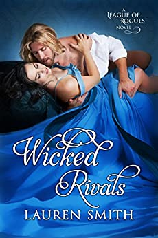 Wicked Rivals (The League of Rogues Book 4) by [Smith, Lauren]