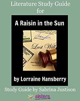 Study Guide for A Raisin in the Sun by Lorraine Hansberry