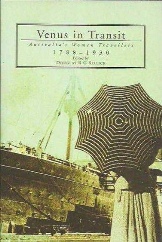 Read Online Venus in Transit: Australia's Women Travellers 1788-1930 PDF