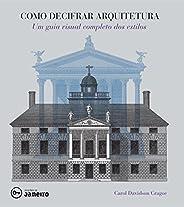 Como Decifrar Arquitetura: um Guia Visual Completo dos Estilos