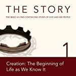 The Story, NIV: Chapter 1 - Creation: The Beginning of Life as We Know It |  Zondervan Bibles (editor)