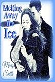 Melting Away the Ice, Mary Smith, 1492704237