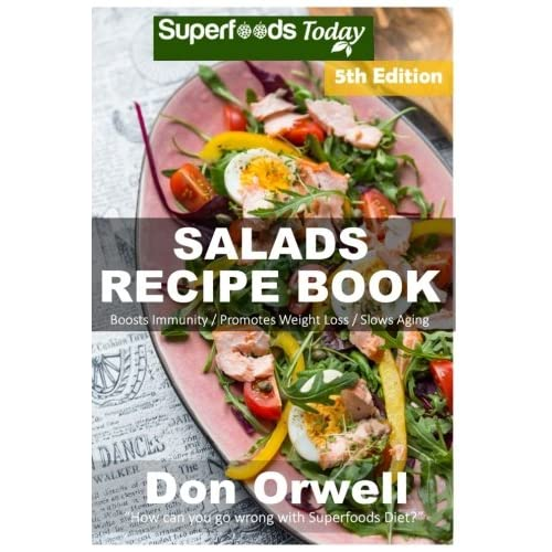 Salads Recipe Book: Over 150 Quick & Easy Gluten Free Low Cholesterol Whole Foods Recipes full of Antioxidants & Phytochemicals: Volume 5 (Salads Recipes)