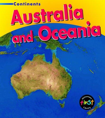 Australia and Oceania (Heinemann First Library: Continents) (Heinemann First Library: Continents)