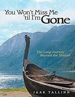 You wont miss me til im gone the long journey beyond the shroud you wont miss me til im gone the long journey fandeluxe Images