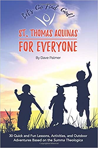 St. Thomas Aquinas for Everyone: 30 Quick and Fun Lessons ...