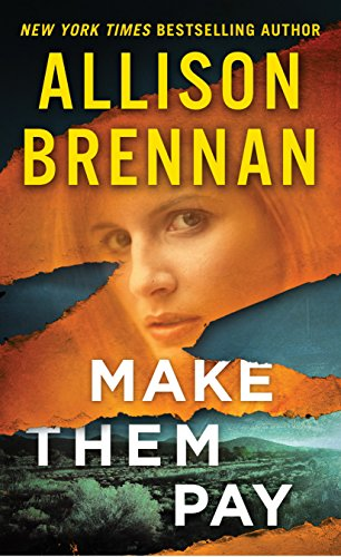 Make Them Pay (Lucy Kincaid Novels Book 12) (Allison Brennan Lucy Kincaid Series In Order)