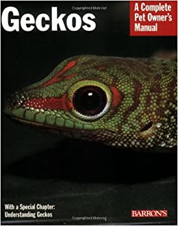 geckos complete pet owner s manual r d bartlett patricia