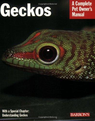 Geckos (Complete Pet Owner's Manual) 1
