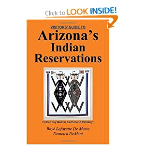 Visitor's Guide to Arizona's Indian Reservations Boye Lafayette De Mente and Demetra DeMent
