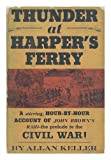 Front cover for the book Thunder at Harper's Ferry by Allan Keller