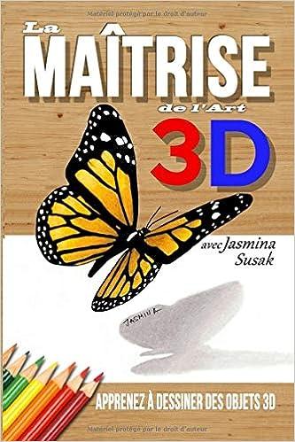 La Maitrise De L Art 3d Avec Jasmina Susak Apprenez A