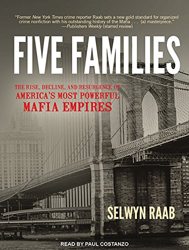 Five Families: The Rise, Decline, and Resurgence of America's Most Powerful Mafia Empires by Tantor Audio