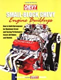 img - for Small-Block Chevy Engine Buildups: How to Build Horsepower for Maximum Street and Racing Performance - Covers All Makes and Models book / textbook / text book