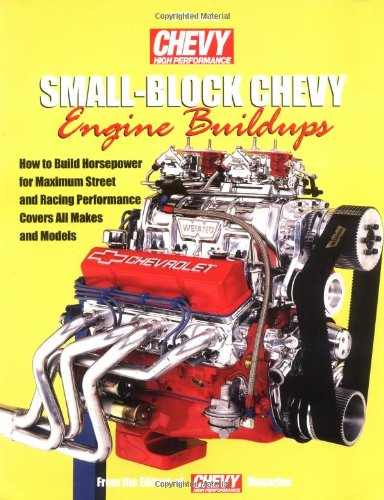 Small-Block Chevy Engine Buildups: How to Build Horsepower for Maximum Street and Racing Performance - Covers All Makes and Models (Chevy Small Block Books compare prices)
