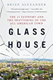 Glass House: The 1 Economy and the Shattering of the All-American Town
