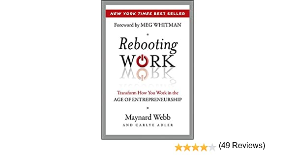 Rebooting Work: Transform How You Work in the Age of ...