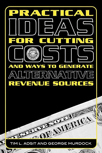 Practical Ideas for Cutting Costs & Ways to Generate Alternative Revenue Sources