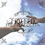 Music for the Recently Deceased by I Killed the Prom Queen