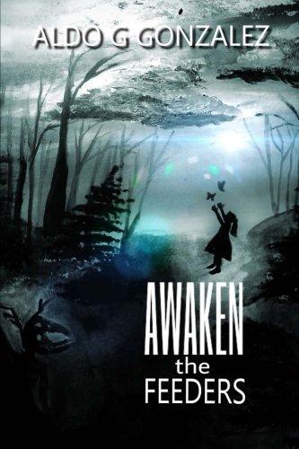 Awaken the FEEDERS: Volume 1 - The Blackwood Farm