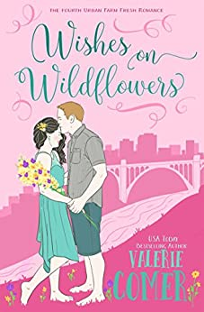 Wishes on Wildflowers: A Christian Romance (Urban Farm Fresh Romance Book 4) by [Comer, Valerie]