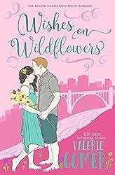 Wishes on Wildflowers: A Christian Romance (Urban Farm Fresh Romance Book 4)