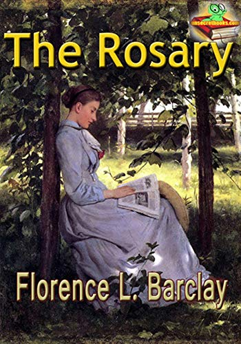 The Rosary - (ANNOTATED) Original, Unabridged, Complete, Enriched [Oxford University Press]